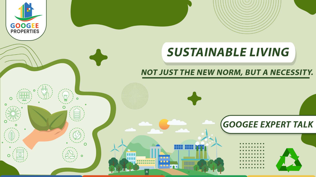 SUSTAINABLE LIVING – NOT JUST THE NEW NORM, BUT A NECESSITY